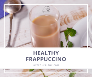 Audrey Zona NJ Personal Wellness Coach Recipe Healthy Frappuccino