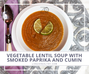 NJ Personal Wellness Coach Audrey Zona Recipe Vegetable Lentil Soup With Smoked Paprika and Cumin