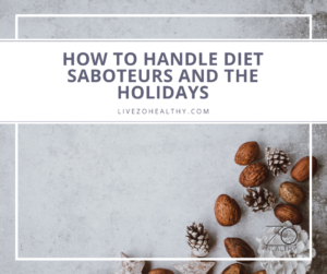 NJ Personal Health Coach Integrative Health Coach Audrey Zona Zo Healthy How to Handle Diet Saboteurs and the Holidays Feature Image
