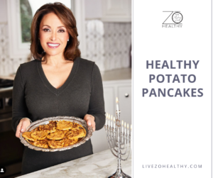 Healthy Potato Pancakes for Hanukkah, NJ Personal Health Coach Integrative Health Coach Audrey Zona, Live Zo Healthy