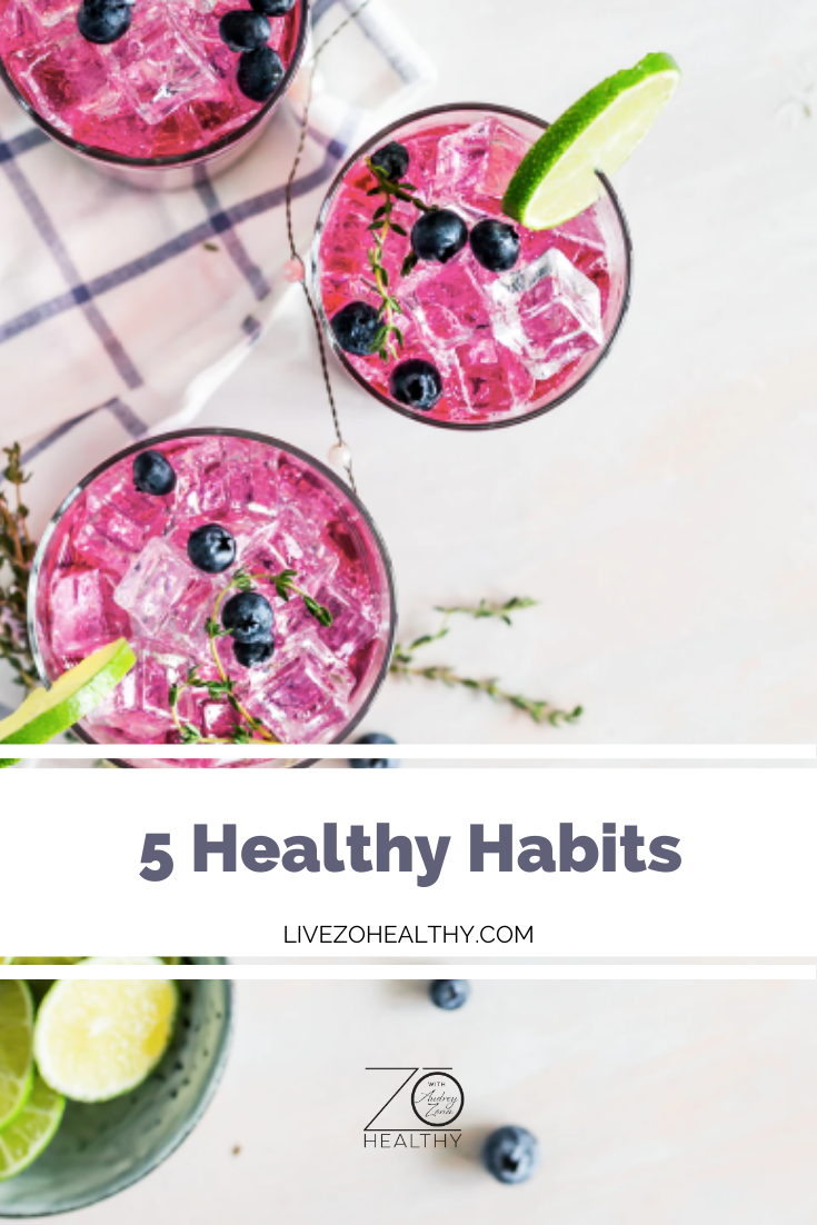 5 Healthy Habits, NJ Personal Health Coach Integrative Health Coach Audrey Zona, Live Zo Healthy