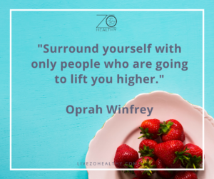"""Surround yourself with only people who are going to lift you higher.""⁠ - by Oprah Winfrey⁠. NJ Integrative Health Coach Audrey Zona, Live Zo Healthy"